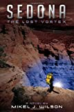 Sedona: the Lost Vortex, Mikel Wilson, 1463719779
