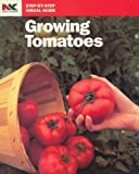 img - for Growing Tomatoes (Nk Lawn & Garden Step-By-Step Visual Guide) book / textbook / text book
