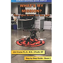 What's my Mission?: The right drone for the job!