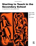 Starting to Teach in the Secondary School, Susan Anne Capel and Marilyn Leask, 0415132789