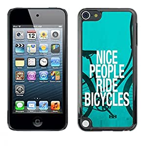 TECHCASE**Cubierta de la caja de protección la piel dura para el ** Apple iPod Touch 5 ** Nice People Ride Bicycles Quote Eco Green Lifestyle