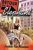 Detour on an Elephant, Barbara File Marangon, 0991173112