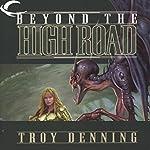 Beyond the High Road: Forgotten Realms: Cormyr Saga, Book 2 | Troy Denning