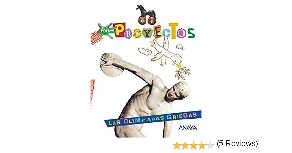 Las Olimpiadas Griegas (Por Proyectos): Amazon.es: Aguilar Liébana, Blanca Alicia: Libros