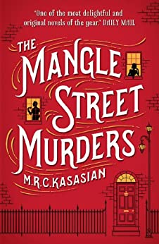 The Mangle Street Murders (The Gower Street Detective Series) by [Kasasian, M.R.C.]