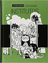 Institutos (Leyendas Urbanas): Amazon.es: Caniculadas: Libros