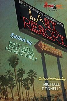 Sisters in Crime/Los Angeles Presents LAst Resort by [Coyle, Matt]