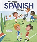 My First Spanish Phrases, Jill Kalz, 1404871527
