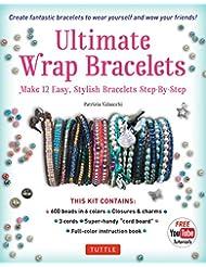 Ultimate Wrap Bracelets Kit: Instructions to Make 12 Easy, St...