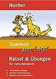 Spanisch ganz leicht Rätsel & Übungen für zwischendurch: Buch (... ganz leicht Rätsel und Übungen)