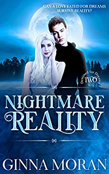 Nightmare Reality (Destined for Dreams Book 2) by [Moran, Ginna]