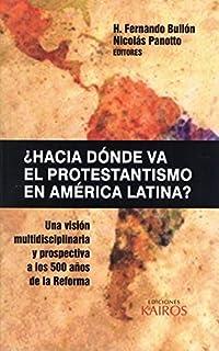 ¿Hacia dónde va el protestantismo en América Latina?