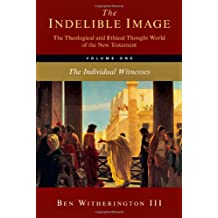 INDELIBLE IMAGE: THE THEOLOGICAL AND ETHICAL THOUGHT WORLD OF NT/VOL 1