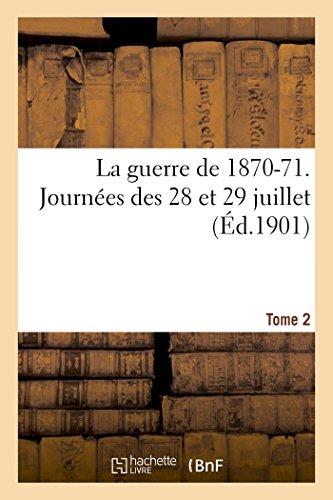 La guerre de 1870-71. Journées des 28 et 29 juillet Tome 2 (Histoire)