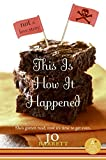 img - for This Is How It Happened (not a love story) book / textbook / text book