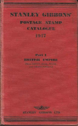 Stanley Gibbons' Postage Stamp Catalogue 1947. Part 1 British Empire (With Egypt, Iraq, Nepal and Transjordan)