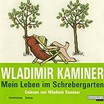 Mein Leben im Schrebergarten   Wladimir Kaminer