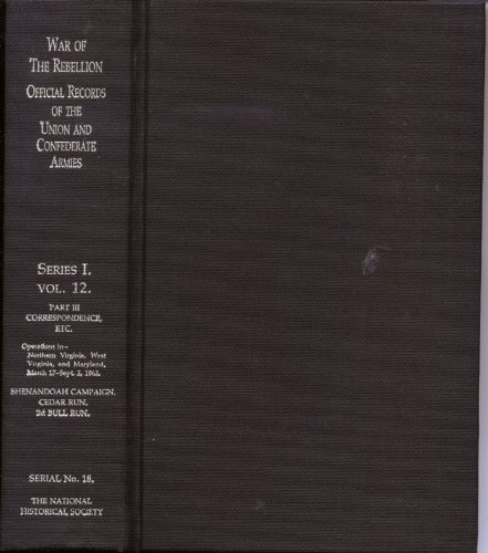 War of the Rebellion Official Records of the Union and Confederate Armies (Series 1 Vol. 12 Part 3 Correspondence)