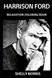 Harrison Ford Relaxation Coloring Book (Harrison Ford Relaxation Coloring Books)