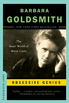 Obsessive Genius: The Inner World of Marie Curie (Great Discoveries) by [Goldsmith, Barbara]