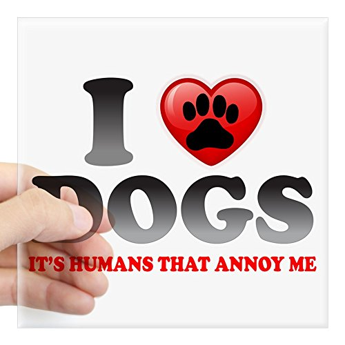 Square Sticker Clear 3 x 3 Inch Love Dogs It's Humans That Annoy - Sticker Dog Collie