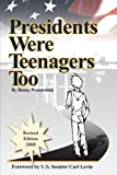 Presidents Were Teenagers Too, Benny Wasserman, 142510794X