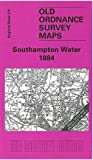Southampton Water 1884: One Inch Map 315 (Old Ordnance Survey Maps of England & Wales) by Jude James (1999-12-07)