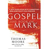 Gospel―The Book of Mark: A New Translation with Commentary―Jesus Spirituality for Everyone