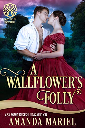 A Wallflower's Folly: Fated for a Rogue , Book 1 (Fortunes of Fate ()