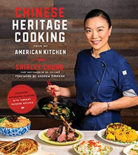 Book Cover: Chinese Heritage Cooking From My American Kitchen: Discover Authentic Flavors with Vibrant, Modern Recipes