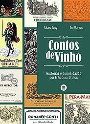 Contos de vinho: Histórias e curiosidades por trás dos rótulos