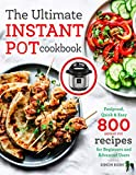Books : The Ultimate Instant Pot cookbook: Foolproof, Quick & Easy 800 Instant Pot Recipes for Beginners and Advanced Users (Instant Pot Recipes Book)