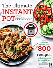 The Ultimate Instant Pot Cookbook with 800 Recipes for Beginners & Advanced Users                       Do you want to make an effortless progress in your kitchen regardless of the occasion?Do you want to save time cooking...