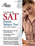 img - for Cracking the SAT French Subject Test, 2011-2012 Edition (College Test Preparation) book / textbook / text book