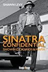 Sinatra Confidential - Showbiz, casinos & mafia par Levy