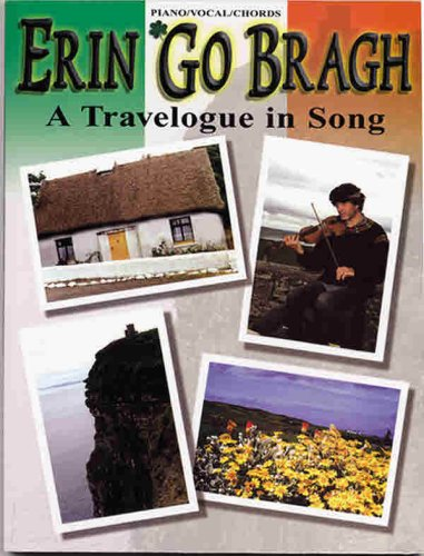 Erin Go Bragh (A Travelogue in Song): Piano/Vocal/Chords ()