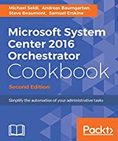Microsoft System Center 2016 Orchestrator Cookbook, 2nd Edition Front Cover