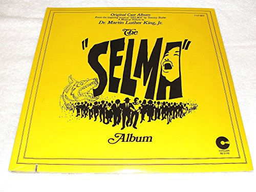 The Selma Album: A Musical Tribute to Dr. Martin Luther King Jr. : Original Cast LP: (1976) (A Tribute To Dr Martin Luther King)