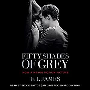 com fifty shades of grey book one of the fifty shades  com fifty shades of grey book one of the fifty shades trilogy audible audio edition becca battoe e l james random house audio books
