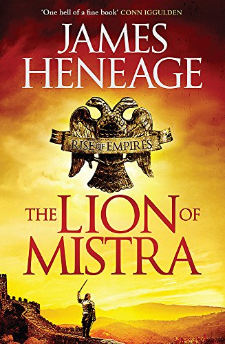 The Lion of Mistra (The Rise of Empires) by James Heneage