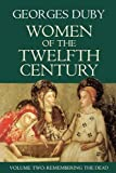 Women of the Twelfth Century Vol. 2 : Remembering the Dead, Duby, Georges, 0745619487