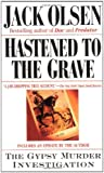 Hastened to the Grave: The Gypsy Murder Investigation by Jack Olsen front cover