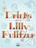 Drinks with Lilly Pulitzer (English Edition)
