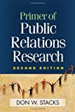 Primer of Public Relations Research, 2nd (second) edition