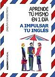 Aprende tú mismo en 1 día a impulsar tu inglés