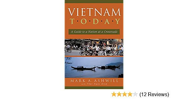 Amazon vietnam today a guide to a nation at a crossroads amazon vietnam today a guide to a nation at a crossroads 9781931930093 mark a ashwill books fandeluxe Gallery