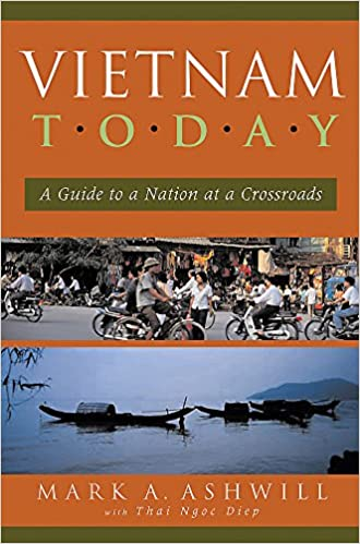 Amazon vietnam today a guide to a nation at a crossroads amazon vietnam today a guide to a nation at a crossroads 9781931930093 mark a ashwill books fandeluxe Images