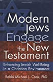 Modern Jews Engage the New Testament, Michael J. Cook, 1580233139