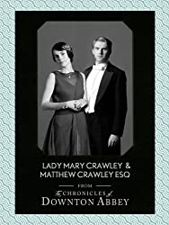 Lady Mary Crawley and Matthew Crawley Esq. (Downton Abbey Shorts, Book 1)