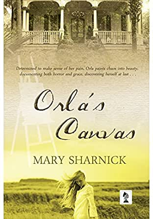 Orla's Canvas - Kindle edition by Mary Sharnick. Literature & Fiction